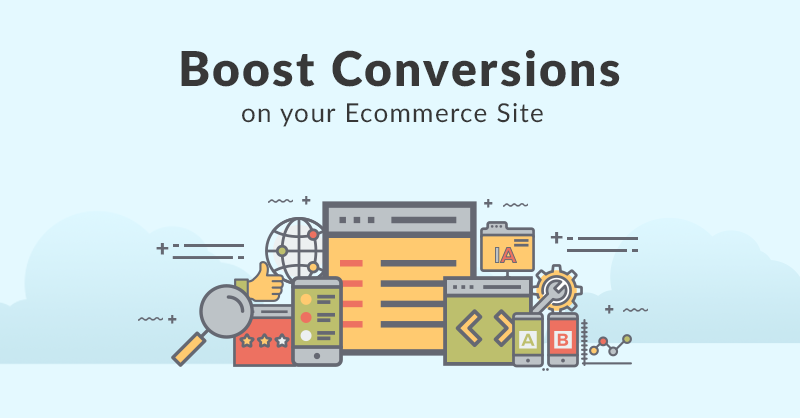 Boost Conversions on your eCommerce Site